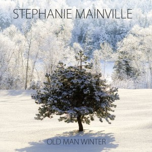Stephanie Mainville - OLD MAN WINTER